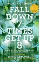 Fall Down 7 Times Get Up 8: A Young Man's Voice from the Silence of Autism - Ka Yoshida, Naoki Higashida, David Mitchell