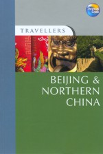 Travellers Beijing & Northern China - George MacDonald, Peter Holmshaw
