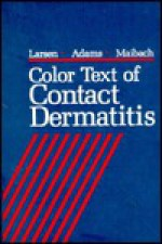 Color Text of Contact Dermatitis - Walter G. Larsen, Howard I. Maibach, Robert M. Adams