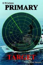 Primary Target - C.W. Lahnum, Mark Manson