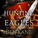 Hunting the Eagles - Ben Kane, David Rintoul, Random House Audiobooks