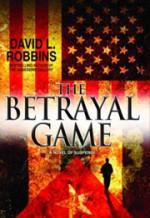 The Betrayal Game - David L. Robbins