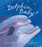 Dolphin Baby! - Nicola Davies, Brita Granstrom