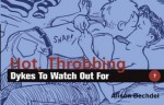 Hot, Throbbing Dykes to Watch Out For - Alison Bechdel