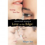 Love on the Edge: Going Too Far and Forget You - Jennifer Echols