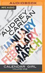 Calendar Girl: Volume One - Audrey Carlan