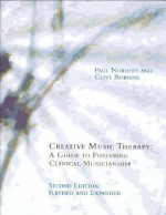 Creative Music Therapy: A Guide to Fostering Clinical Musicianship [With 4 CDs] - Paul Nordoff, David Marcus, Clive Robbins