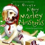 A Very Marley Christmas - John Grogan, Richard Cowdrey