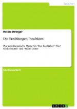 """Die Erzählungen Puschkins: Plot und literarische Muster in """"Der Posthalter"""", """"Der Schneesturm"""" und """"Pique Dame"""" (German Edition) - Helen Stringer"""