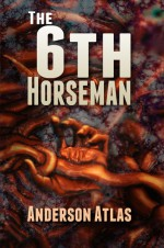 6th Horseman - Anderson Atlas