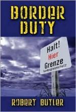 Border Duty - Robert Butler