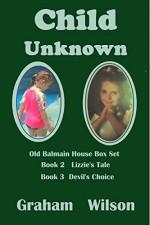 Child Unknown: Old Balmain House Books 2 & 3 - Graham Wilson