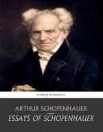Essays of Schopenhauer - Arthur Schopenhauer