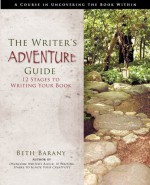 The Writer's Adventure Guide: 12 Stages to Writing Your Book - Beth Barany