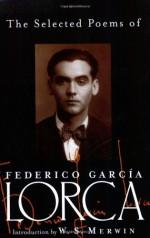 The Selected Poems - Federico García Lorca, Francisco García Lorca, Donald M. Allan