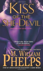 Kiss of the She-Devil - M. William Phelps