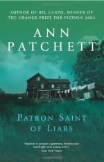 The Patron Saint of Liars - Ann Patchett