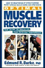 Optimal Muscle Recovery: Your Guide to Achieving Peak Physical Performance - Edmund R. Burke