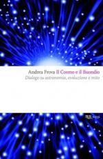 Il Cosmo e il Buondio: Dialogo su astronomia, evoluzione e mito (BUR SAGGI) (Italian Edition) - Andrea Frova