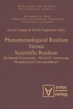 Phenomenological Realism Versus Scientific Realism: Reinhardt Grossmann David M. Armstrong Metaphysical Correspondence (Philosophische Analyses / Philosophical Analysis) (Volume 32) - Javier Cumpa, Erwin Tegtmeier