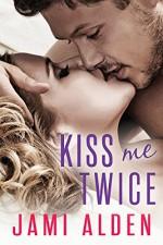 Kiss Me Twice (Donovan Brothers Book 3) - Jami Alden