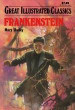 Frankenstein (Great Illustrated Classics) - Mary Shelley, Malvina G. Vogel