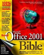 Macworld Microsoft Office 2001 Bible - Bob LeVitus, Dennis R. Cohen