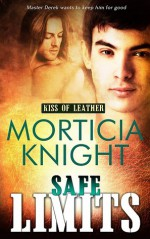 Safe Limits (Kiss of Leather #2) - Morticia Knight