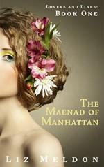 The Maenad of Manhattan (Lovers and Liars Book 1) - Liz Meldon
