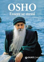 Essere se stessi - Osho, Swami Anand Videha