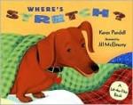 Where's Stretch: A Lift-the-Flap Book (Stretch) - Karen Pandell, Jill McElmurry