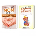 Pregnancy to Toddler Box Set: First Time Moms Helper with Tips and Advice on Pregnancy, Childbirth and Potty Training (Parenting Guide) - Sarah Benson, Wendy Cole