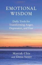 Emotional Wisdom - Mantak Chia, Dena Saxer