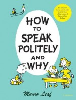 How to Speak Politely and Why - Munro Leaf