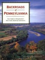 Backroads of Pennsylvania - Marcus Schneck, Glenn Davis