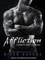 Affliction (Knights Rebels) - River Savage, Lidia Dornet, Joe Arden