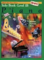 Alfred's Basic Piano Library: Top Hits Solo Book, Level 1B - E. L. Lancaster, Morton Manus