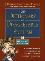 Dictionary of Disagreeable English, Deluxe Edition - Robert Hartwell Fiske, Fiske