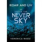 Roar and Liv - Veronica Rossi