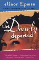 The Dearly Departed - Elinor Lipman