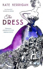 The Dress by Kate Kerrigan (2015-08-27) - Kate Kerrigan;