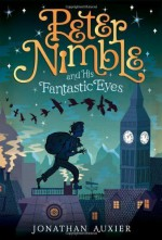 Peter Nimble and His Fantastic Eyes By Jonathan Auxier - Author
