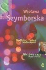 Nothing Twice: Selected Poems - Wisława Szymborska