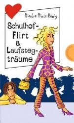 Schulhof-Flirt & Laufstegträume (Freche Mädchen - freche Bücher!) (German Edition) - Bianka Minte-König