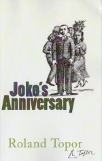 Joko's Anniversary - Roland Topor