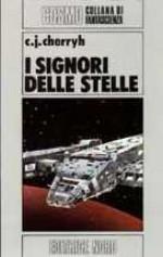 I signori delle stelle - C.J. Cherryh, Mario Manzari, Gabriele Tamburini