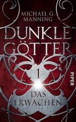 Das Erwachen: Dunkle Götter 1 (German Edition) - Michael G. Manning, Jürgen Langowski