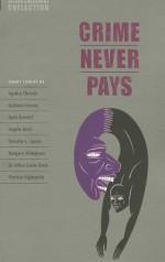 Crime Never Pays - Clare West, Jennifer Bassett, H.G. Widdowson