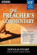 The Preacher's Commentary - Volume 20: Ezekiel: Ezekiel - Douglas Stuart
