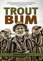 Trout Bum (The Pruett Series) - John Gierach, Gary LaFontaine
